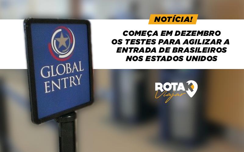 Começa em dezembro os testes para agilizar a entrada de brasileiros nos Estados Unidos