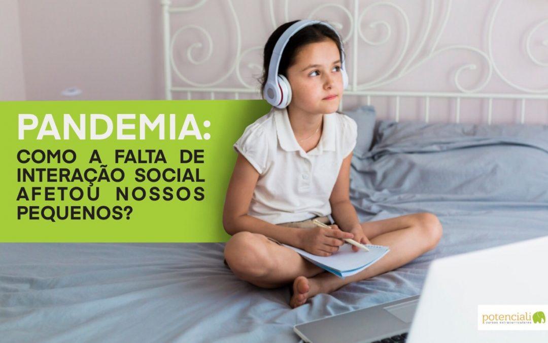 Pandemia – Como a falta de interação social afetou nossos pequenos