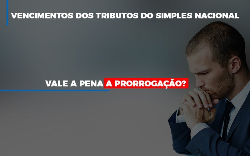 Vale A Pena A Prorrogacao Dos Investimentos Dos Tributos Do Simples Nacional - Contabilidade Em Campinas | JL Ramos Contabilidade Digital