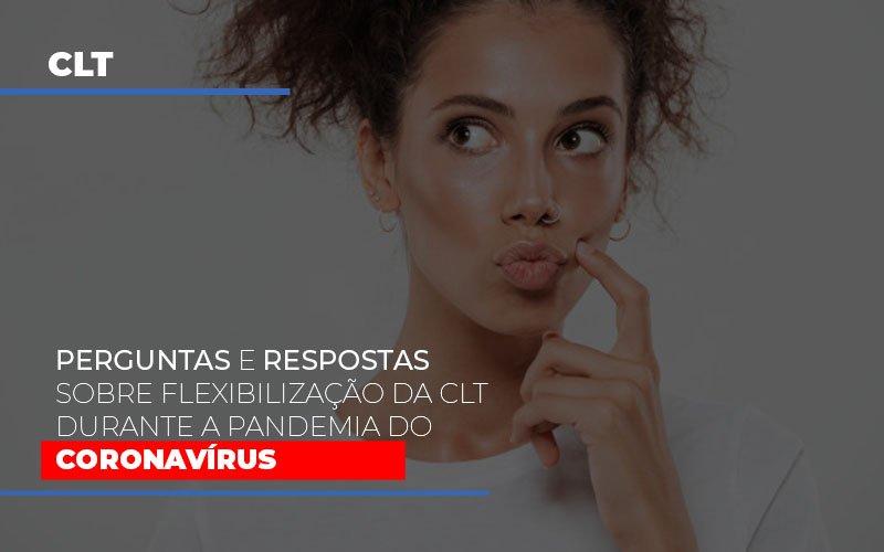 Perguntas E Respostas Sobre Flexibilizacao Da Clt Durante A Pandemia Do Coronavirus - Contabilidade Em Campinas | JL Ramos Contabilidade Digital