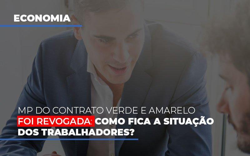 Mp Do Contrato Verde E Amarelo Foi Revogada Como Fica A Situacao Dos Trabalhadores - Contabilidade Em Campinas | JL Ramos Contabilidade Digital