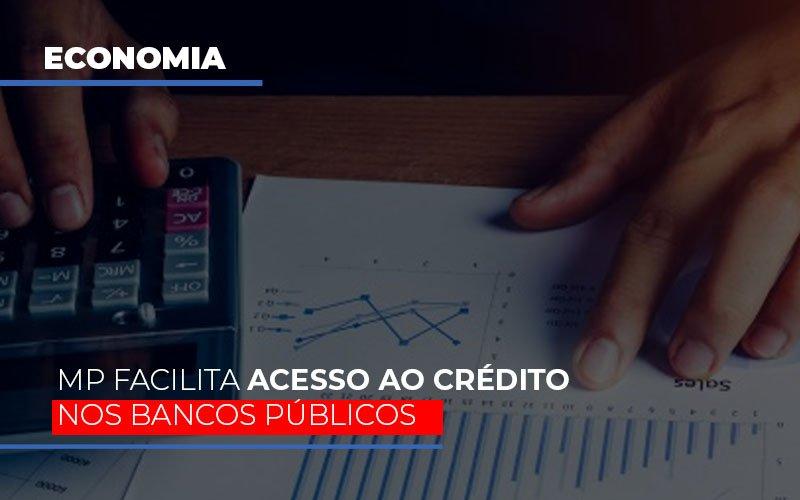 Mp Facilita Acesso Ao Criterio Nos Bancos Publicos - Contabilidade Em Campinas | JL Ramos Contabilidade Digital
