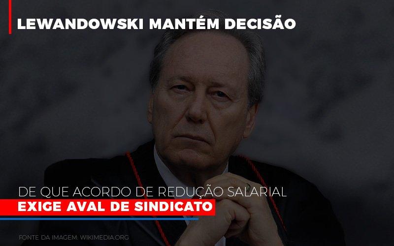 Lewnadowiski Mantem Decisao De Que Acordo De Reducao Salarial Exige Aval Dosindicato - Contabilidade Em Campinas | JL Ramos Contabilidade Digital