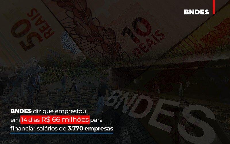 Bndes Dis Que Emprestou Em 14 Dias Rs 66 Milhoes Para Financiar Salarios De 3770 Empresas Contabilidade No Itaim Paulista Sp | Abcon Contabilidade - Contabilidade Em Campinas | JL Ramos Contabilidade Digital