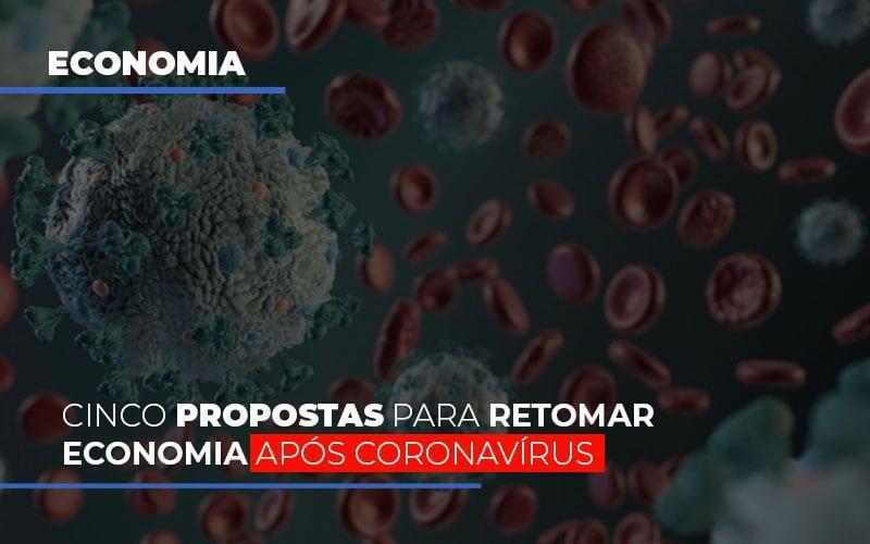Cinco Propostas Para Retomar Economia Apos Coronavirus - Contabilidade Em Campinas | JL Ramos Contabilidade Digital