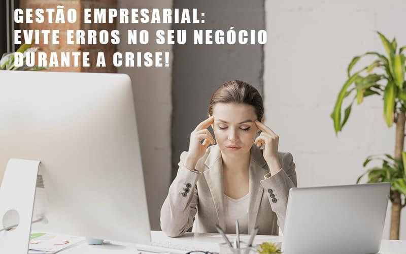 Gestao Empresarial Evite Erros No Seu Negocio Durante A Crise - Contabilidade Em Campinas | JL Ramos Contabilidade Digital