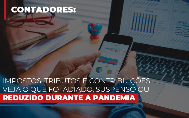 Impostos Tributos E Contribuicoes Veja O Que Foi Adiado Suspenso Ou Reduzido Durante A Pandemia - Contabilidade Em Campinas | JL Ramos Contabilidade Digital