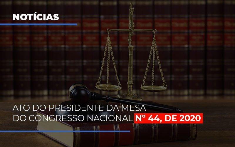 Ato Do Presidente Da Mesa Do Congresso Nacional N 44 De 2020 - Contabilidade Em Campinas | JL Ramos Contabilidade Digital