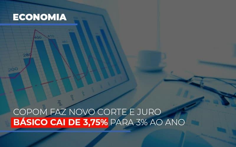 Copom Faz Novo Corte E Juro Basico Cai De 375 Para 3 Ao Ano - Contabilidade Em Campinas | JL Ramos Contabilidade Digital