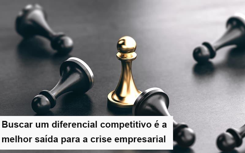 Diferencial Competitivo Do Que A Sua Empresa Precisa Na Crise - Contabilidade Em Campinas | JL Ramos Contabilidade Digital
