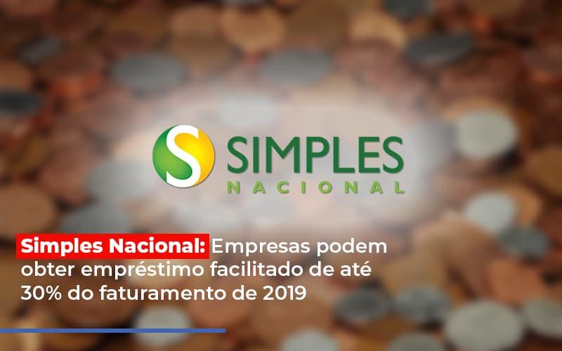 Simples Nacional Empresas Podem Obter Emprestimo Facilitado De Ate 30 Do Faturamento De 2019 - Contabilidade Em Campinas | JL Ramos Contabilidade Digital