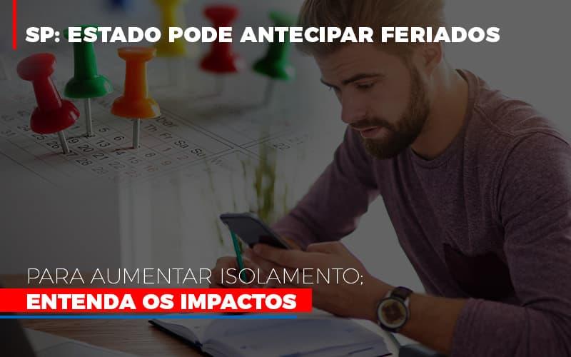 Sp Estado Pode Antecipar Feriados Para Aumentar Isolamento Entenda Os Impactos - Contabilidade Em Campinas | JL Ramos Contabilidade Digital