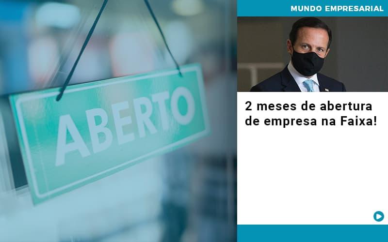 2 Meses De Abertura De Empresa Na Faixa (1) - Contabilidade Em Campinas | JL Ramos Contabilidade Digital