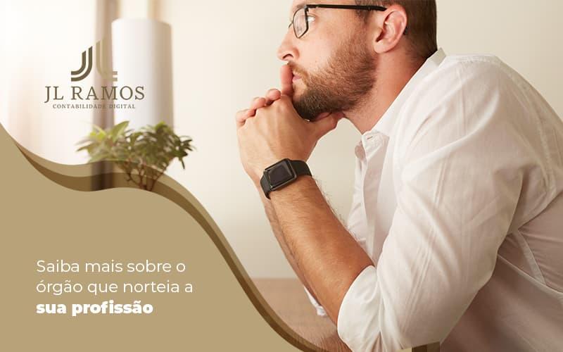 Saiba Mais Sobre O Orgao Que Norteia A Sua Profissao Post (1) - Contabilidade Em Campinas | JL Ramos Contabilidade Digital
